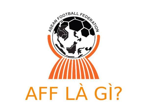 AFF là gì? Tìm hiểu chức năng nhiệu vụ của AFF